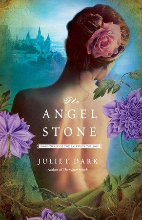 The Angel Stone by Juliet Dark