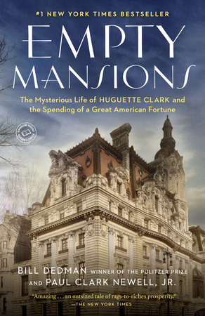 Empty Mansions by Bill Dedman | Paul Clark Newell, Jr.