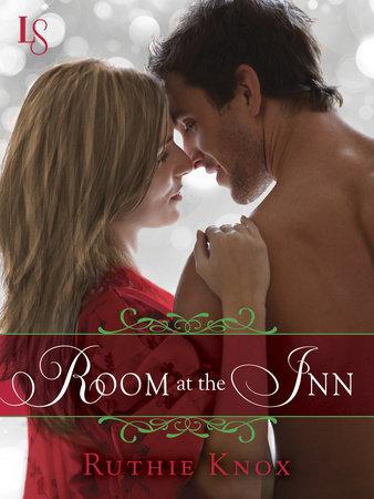 Room at the Inn (Novella) by Ruthie Knox