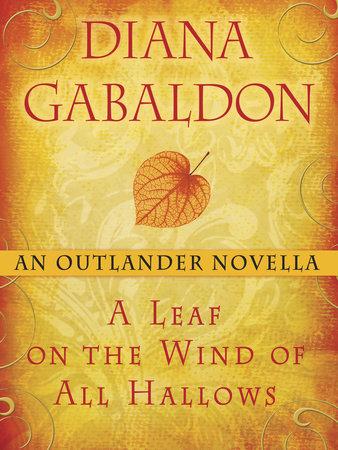 A Leaf on the Wind of All Hallows: An Outlander Novella by Diana Gabaldon