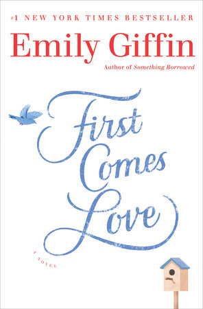 First Comes Love by Emily Giffin