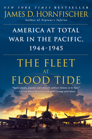 The Fleet at Flood Tide by James D. Hornfischer