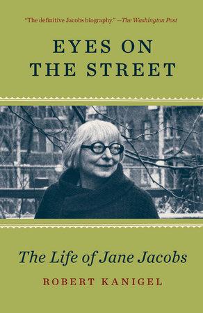 Eyes on the Street by Robert Kanigel