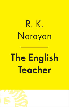 The English Teacher by R. K. Narayan