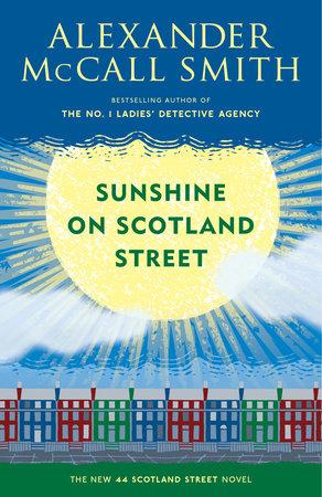 Sunshine on Scotland Street by Alexander McCall Smith
