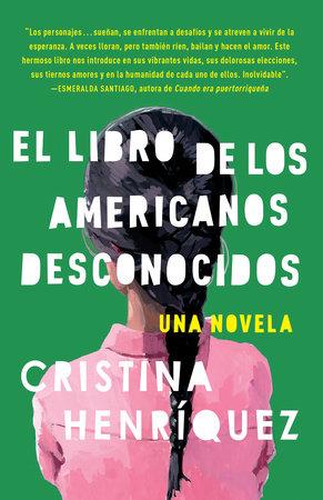 El libro de los americanos desconocidos by Cristina Henríquez