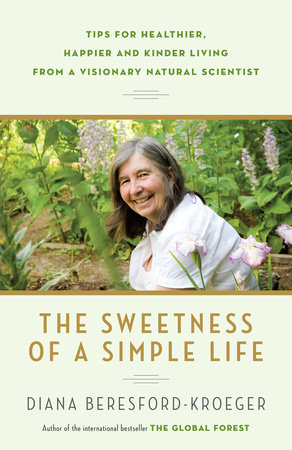 The Sweetness of a Simple Life by Diana Beresford-Kroeger
