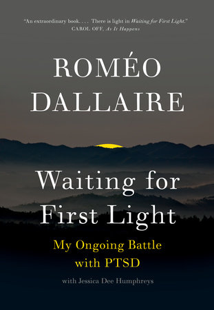 Waiting for First Light by Romeo Dallaire