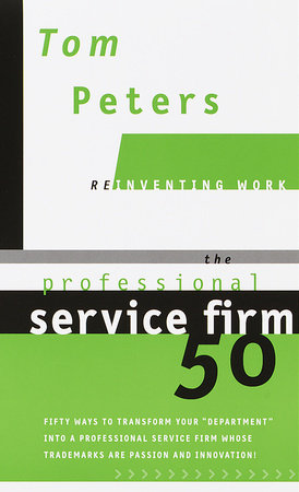 The Professional Service Firm50 by Tom Peters