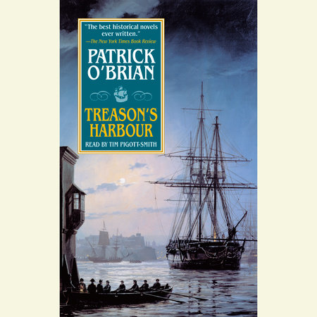 Treason's Harbour by Patrick O'Brian