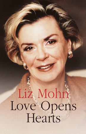 Love Opens Hearts by Liz Mohn