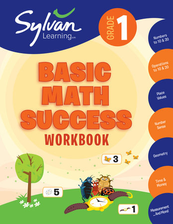 1st Grade Basic Math Success Workbook by Sylvan Learning