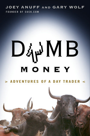 Dumb Money by Gary Wolf and Joey Anuff