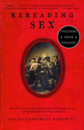 Rereading Sex by Helen Lefkowitz Horowitz