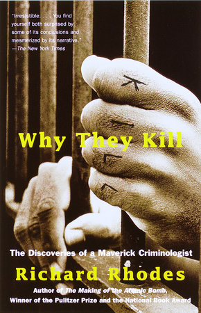 Why They Kill by Richard Rhodes