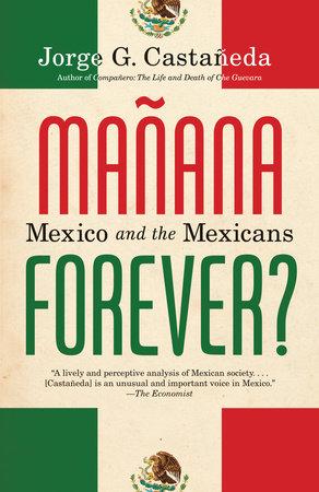 Manana Forever? by Jorge G. Castañeda