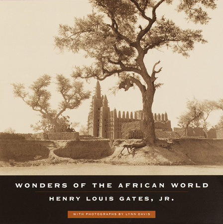Wonders of the African World by Henry Louis Gates, Jr.