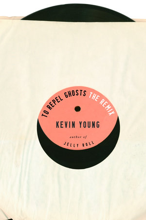 To Repel Ghosts by Kevin Young