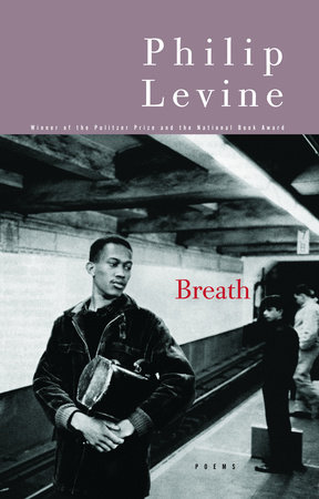 Breath by Philip Levine