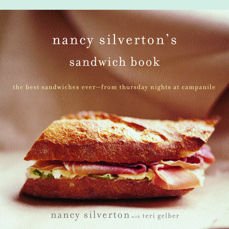 Nancy Silverton's Sandwich Book by Nancy Silverton and Teri Gelber