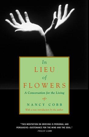 In Lieu of Flowers by Nancy Howard Cobb