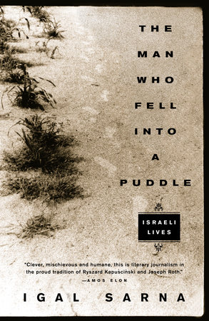 The Man Who Fell Into a Puddle by Igal Sarna