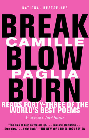 Break, Blow, Burn by Camille Paglia