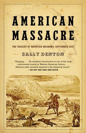 American Massacre by Sally Denton