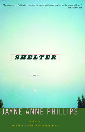 Shelter by Jayne Anne Phillips