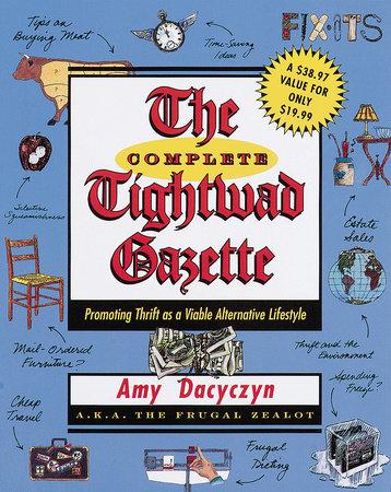 The Complete Tightwad  Gazette by Amy Dacyczyn