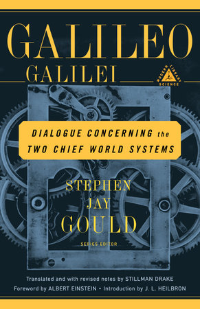 Dialogue Concerning the Two Chief World Systems by Galileo Galilei; Translated and with revised notes by Stillman Drake; Foreword by Albert Einstein; Introduction by J.L. Heilbron