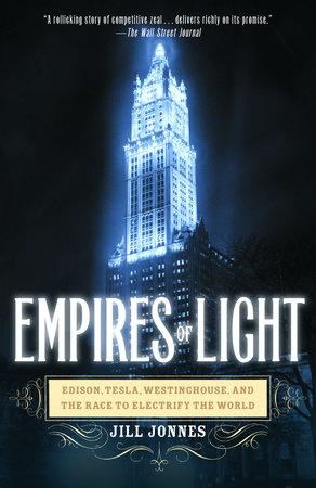Empires of Light by Jill Jonnes