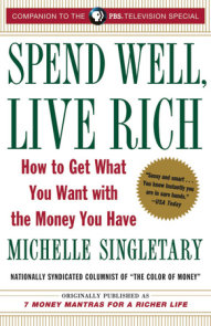 Spend Well, Live Rich (previously published as 7 Money Mantras for a Richer Life)