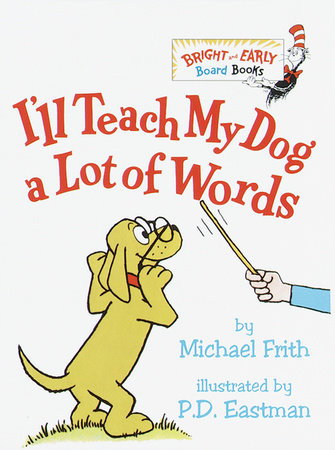 I'll Teach My Dog a Lot of Words by Michael Frith