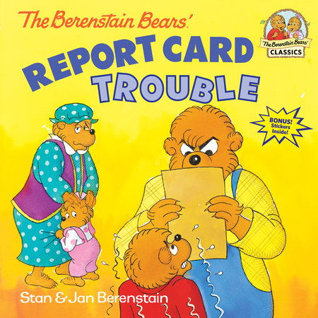 The Berenstain Bears' Report Card Trouble by Stan Berenstain and Jan Berenstain