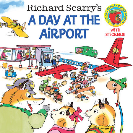 Richard Scarry's A Day at the Airport by Richard Scarry
