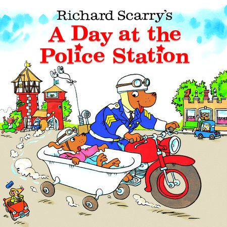 Richard Scarry's A Day at the Police Station by Written and illustrated by Richard Scarry