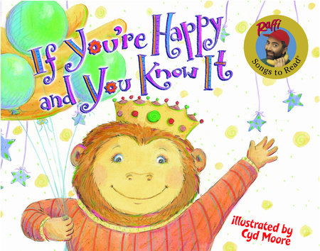 If You're Happy and You Know It by Raffi; illustrated by Cyd Moore