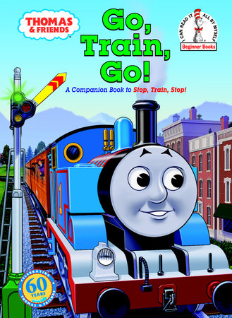 Thomas & Friends: Go, Train, Go! (Thomas & Friends) by Rev. W. Awdry and Elizabeth Terrill