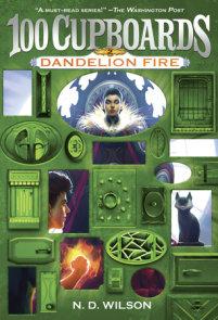 Dandelion Fire (100 Cupboards Book 2)