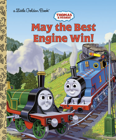 Thomas and Friends: May the Best Engine Win (Thomas & Friends) by Golden Books