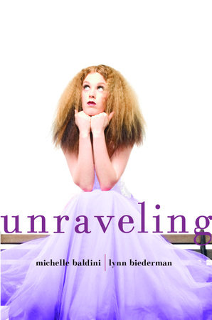 Unraveling by Michelle Baldini and Lynn Biederman