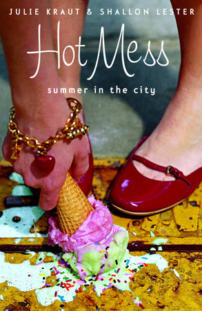 Hot Mess: Summer in the City by Julie Kraut and Shallon Lester