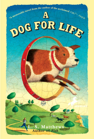 A Dog for Life by L.S. Matthews