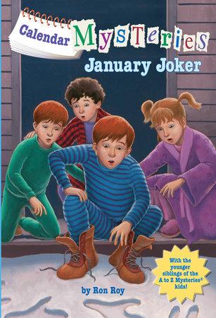 Calendar Mysteries #1: January Joker by Ron Roy; illustrated by John Steven Gurney