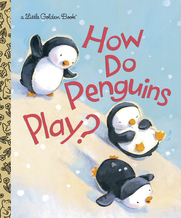 How Do Penguins Play? by Diane Muldrow