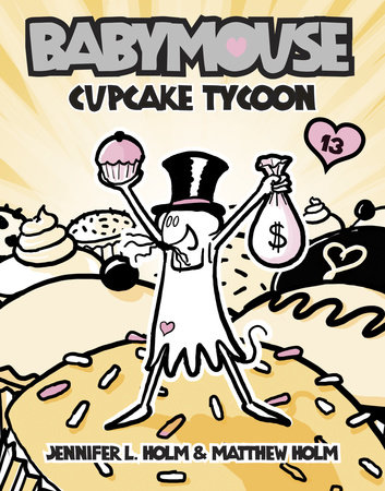 Babymouse #13: Cupcake Tycoon by Jennifer L. Holm and Matthew Holm