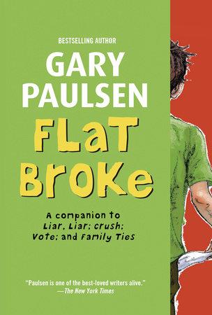 Flat Broke by Gary Paulsen | PenguinRandomHouse com: Books