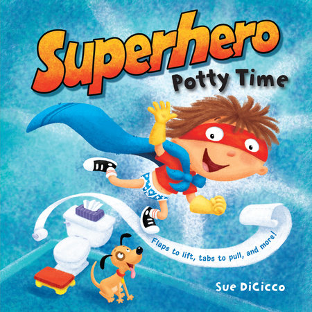 Superhero Potty Time by Sue DiCicco