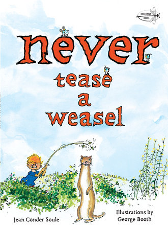 Never Tease a Weasel by Jean Conder Soule